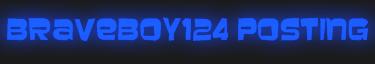Braveboy124 Posting